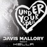 DAVIS MALLORY - UNDER YOUR SPELL by DAVIS MALLORY _ Free Listening on SoundCloud